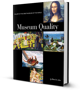 Museum Quality - Gallery of the Great Museums of the World